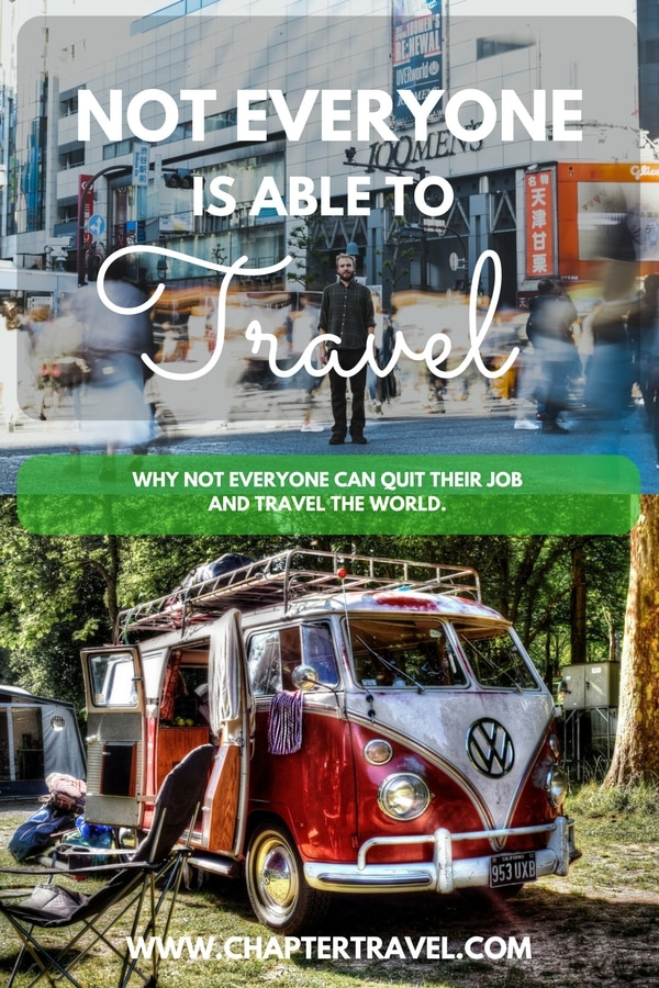 Unfortunately it's not always as simple as 'quit your job, sell your stuff and travel the world!' There can be a lot of factors as to why someone might not be able to travel. In this post I discuss the fact that not everyone in this world can travel so extensively.
