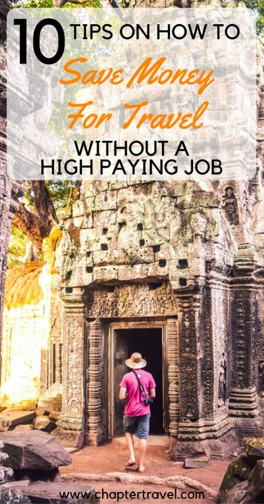 How to save money for travel without a high paying job, 10 tips on how to save money for traveling without a high paying job, 10 Tips to Save Money for Travel Without a High Paying job, save money for travel, travelling long term, tips for travelling longterm, how to travel on a budget, travelling budget, how to travel if you're not rich, how can I travel without a lot of money, working abroad, how to travel longterm on a budget, how can I travel without being super rich,