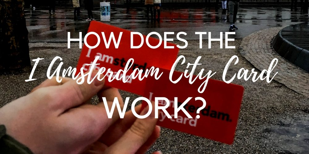 How does the I amsterdam card work? we talk about the cost, where you can buy it, how to use it for museums and attractions and how to use it for public transportation in Amsterdam.