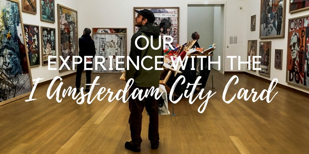 Our experience with the I Amsterdam card, review of the I Amsterdam card for the 24 hours card