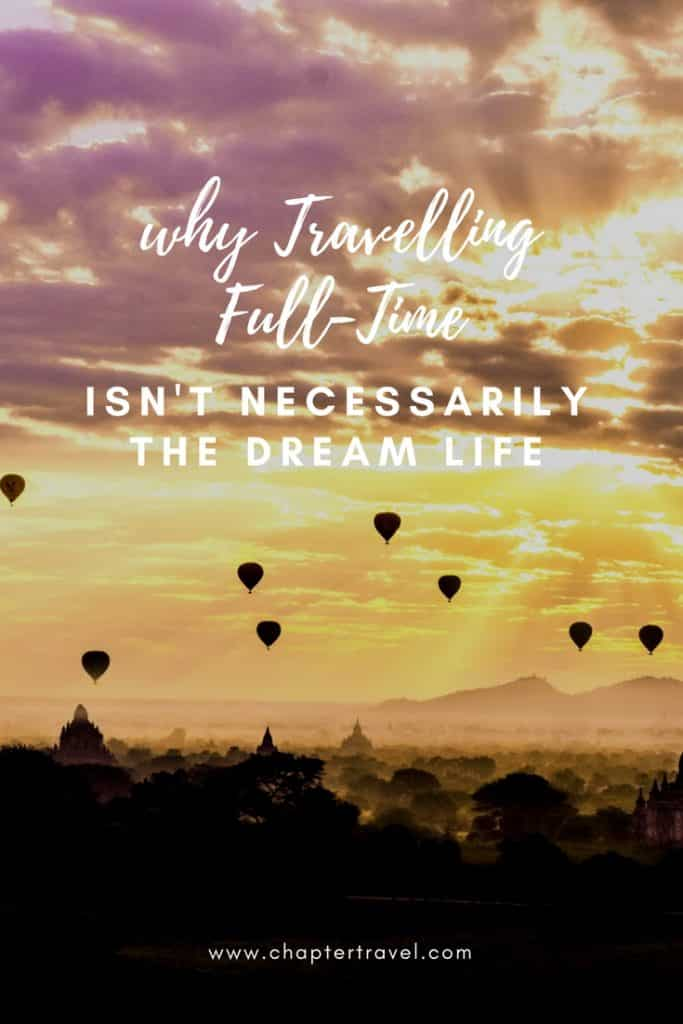 Why travelling full-time isn't necessarily the dream life, happiness, life goals, travelling longterm, dream life travelling, digital nomads, Chapter Travel