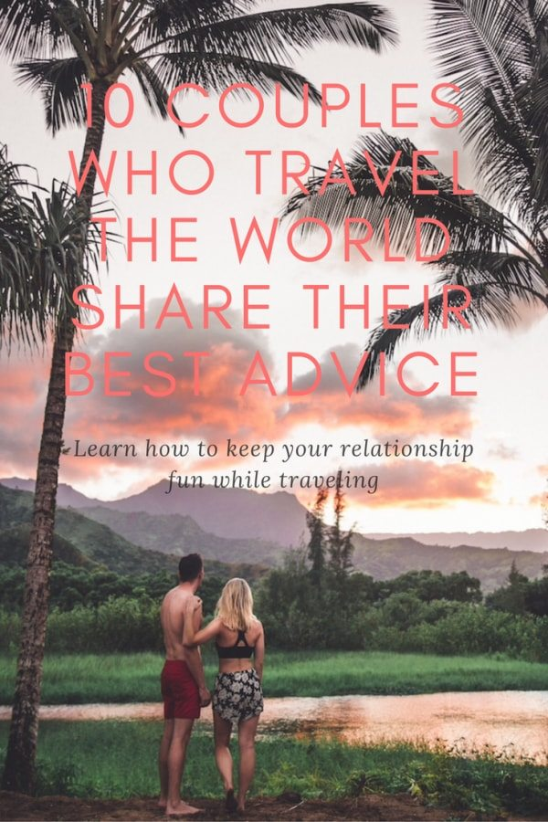 10 couples who travel the world and share their best tips, Experienced travel couples share their best advice, 10 Experienced travel couples share their best advice, couples that travel the world, travel the world together, happy together, traveling the world happily together, travel couples