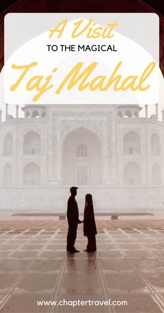 Taj Mahal, A visit to the Magical Taj Mahal, Chapter Travel, Visiting the Taj Mahal, Places to go in India, Taj Mahal inspiration, @chaptertravel
