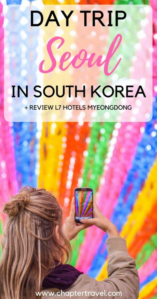 Inspiration for a day trip in Seoul, review L7 Hotels Myeongdong