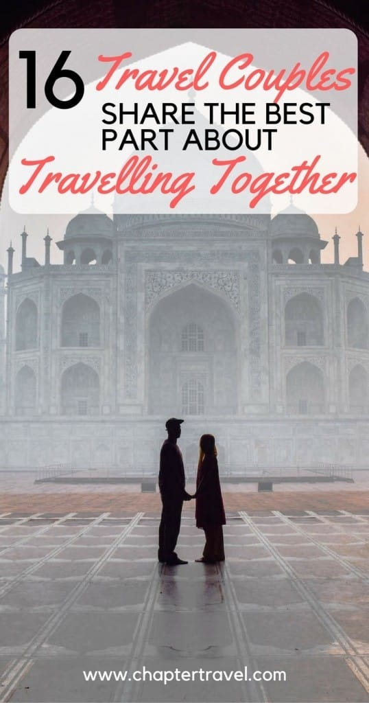 Travel Couples Share the Best Part about Travelling Together, travel couples, travelling together, wanderlust, couple inspiration, #travelcouple, what is the best part about travelling together, what is the best part about travelling as a couple, Taj Mahal, India, chapter travel, Lisanne van Beurden, Jeffrey Sluiter, Nomadic couple, 16 couples share the best things about travelling together